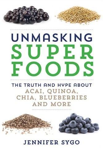 Unmasking Superfoods, Jennifer Sygo
